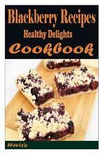 Blackberry Recipes: Healthy Delights by Heviz's (2015, Paperback)