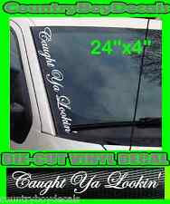 Caught Ya Lookin' VERTICAL Pillar Windshield Vinyl Decal Sticker Car Boost Turbo