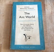 Pelican Books The Ant World D W Morley 1953