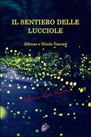 Il sentiero delle lucciole di Vaccari Alfonso, Vaccari Nicola,  2016,  Black W.
