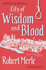 City of Wisdom and Blood (Fortunes of France 2),Robert Merle