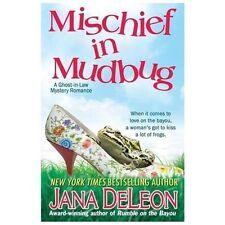 Ghost-in-Law Mystery: Mischief in Mudbug Bk. 2 by Jana DeLeon (2013, Paperback)