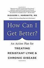 How Can I Get Better?: An Action Plan for Treating Resistant Ly... Free Shipping