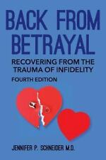 Back from Betrayal : Recovering from the Trauma of Infidelity by Jennifer...