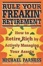 Rule Your Freakin Retirement: How to Retire Rich