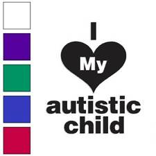 I Love My Autistic Child Decal Sticker Choose Color + Size #1232