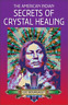 Bourgault L-American Indian Secrets Of Crystal Healing BOOK NEUF