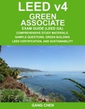 LEED Green Associate Exam Guide (LEED V4 GA) by Gang Chen (2014, Paperback)