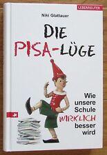 DIE PISA-LÜGE WIE UNSERE SCHULE WIRKLICH BESSER WIRD Niki Glattauer 2011
