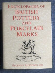 Encyclopedia Of British Pottery And Porcelain Marks by Geoffrey A. Godden Book