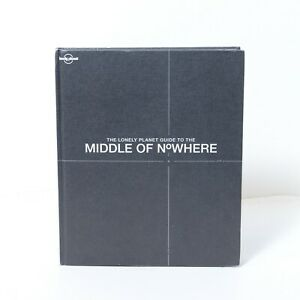 The Lonely Planet Guide to the Middle of Nowhere by Andrew Bain VGC.HC Clean!