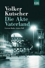 Die Akte Vaterland / Kommissar Gereon Rath Bd.4 von Volker Kutscher NEU
