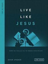 Live Like Jesus: How He Calls Us to Make Disciples (Like Jesus Series) .. NEW