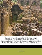 Christianity Shewn To Be Proved And Supported By A Sufficient Evidence: ... A Se
