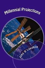 Millennial Projections by John O'Loughlin (2014, Paperback)