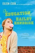 NEW The Education of Hailey Kendrick by Eileen Cook (2011, Paperback)