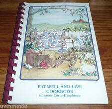 Eat Well and Live Cookbook Rosanne Dauphinee MAINE Low Fat Low Cal Recipe Book