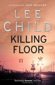Killing Floor: (Jack Reacher 1) By Lee Child