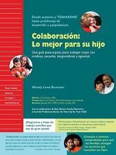 Colaboracion: Lo Mejor Para Su Hijo; Una Guia Paso-A-Paso Para Trabajar Mejor
