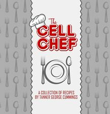 The Cell Chef: A Collection of Recipes for Prisoners