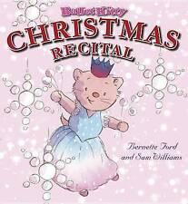 Ballet Kitty: Christmas Recital by Bernette Ford (Hardback, 2012)