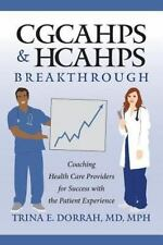 CGCAHPS and HCAHPS Breakthrough: Coaching Health Care Providers for Success w...