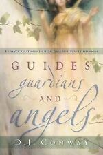 Guides, Guardians and Angels: Enhance Relationships with Your Spiritual Compa...