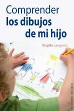 Comprender los dibujos de mi hijo (Coleccion Psicologia) (Spanish-ExLibrary