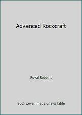 Advanced Rockcraft by Royal Robbins
