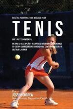 Recetas para Construir Musculo para Tenis Pre y Post Competencia : Mejore Su...
