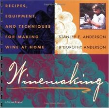 Winemaking: Recipes, Equipment, and Techniques for Making Wine at Home by Stanle