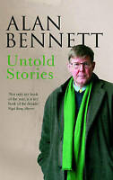 Untold Stories, Alan Bennett, New