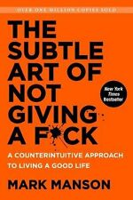 The Subtle Art of Not Giving a Fck Counterintuitive Approach to Living Good Life