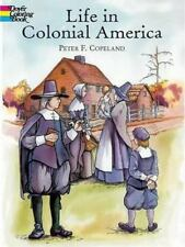 Dover History Coloring Book: Life in Colonial America by Peter F. Copeland