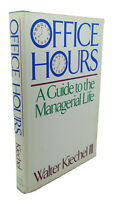 Walter Kiechel Iii OFFICE HOURS A Guide to the Managerial Life 1st Edition 1st P