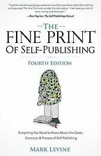 The Fine Print of Self-Publishing, Fourth Edition - Everything You Need to Know