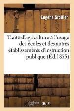 Traite D'Agriculture A L'Usage Des Ecoles Et Des Autres Etablissements...