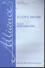 O Love Divine Setting by David Ashley White Sheet Music 1995 SATB a cappella