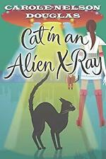 Cat in an Alien X-Ray : A Midnight Louie Mystery Carole Nelson Douglas