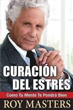 NEW Curación del Estrés: Como Tu Mente Te Pondrá Bien (Spanish Edition)