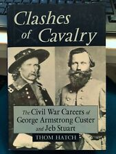 CIVIL WAR CAVALRY Careers of George Armstrong Custer and Jeb Stuart HB/DJ