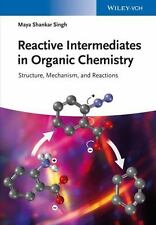 Reactive Intermediates in Organic Chemistry : Structure, Mechanism, and...