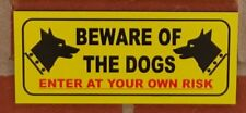 Beware of the dogs enter at your own risk sign - All Materials - Yellow