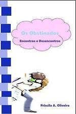 NEW Os obstinados: Encontros e Desencontros (Volume 2) (Portuguese Edition)