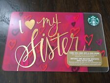 """Canada Series Starbucks """"I LOVE MY SISTER 2015"""" Gift Card - New No Value"""