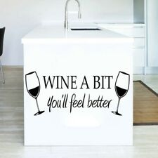 Wine a Bit You'll Feel Better Wall Art Sticker Vinyl Decal Kitchen Lounge Bar