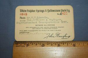 "1915 ""WHITE SULPHUR SPRINGS&YELLOWSTONE PARK RAILWAY"" #A677 PASS / EXCEL COND."