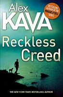 Reckless Creed (Ryder Creed) By Alex Kava. 9780751563948