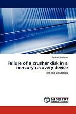 NEW Failure of a crusher disk in a mercury recovery device: Test and simulation
