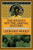 Journey Not The Arrival Matters: An Autobiography Of The Years 1939 To 1969: ...